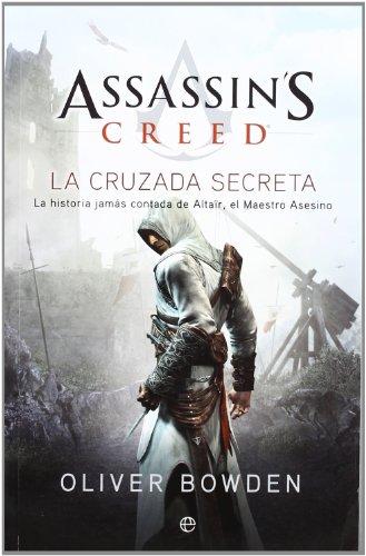 9788499703091: Assassin's creed. La cruzada secreta: la historia jamás contada de Altaïr, el maestro asesino (Ficción)