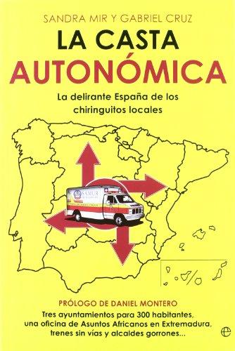 9788499703169: La casta autonómica