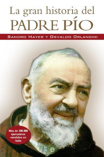 9788499703237: La gran historia del Padre Pio (Religión)