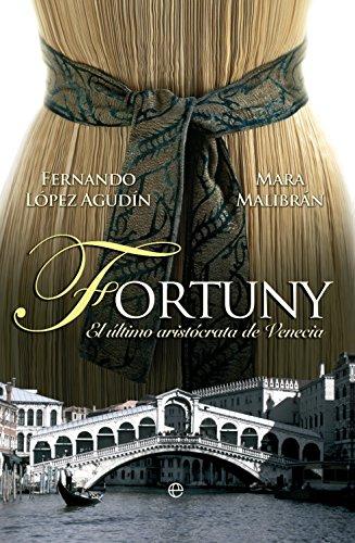 9788499703251: Fortuny: El último aristócrata de Venecia (Novela histórica)
