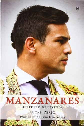 9788499703312: Manzanares - heredero de la leyenda (Biografias Y Memorias)
