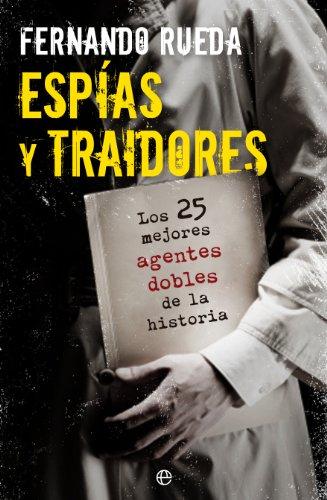 9788499703404: Espías y traidores: Los 25 mejores agentes dobles de la historia (Fuera de colección)