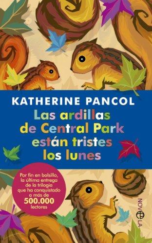 LAS ARDILLAS DE CENTRAL PARK: KATHERINE PANCOL