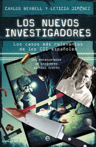 9788499704609: Los nuevos investigadores: Los casos más relevantes de los CSI españoles (Fuera de colección)
