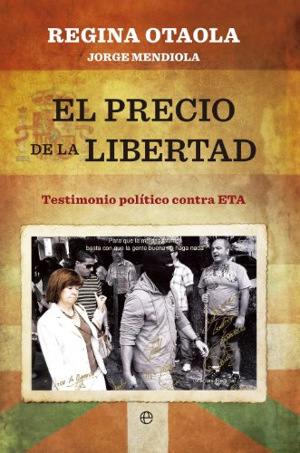 9788499704661: El precio de la libertad: político contra ETA (Biografías y memorias)