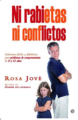 9788499704722: Ni rabietas ni conflictos: Soluciones fáciles y definitivas para problemas de comportamiento de 0 a 12 años (Bolsillo)