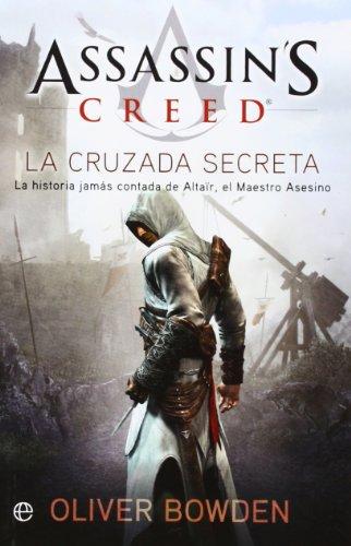 9788499708676: Assassin's Creed. La cruzada secreta: La historia jamás contada de Altair, el Maestro Asesino (Ficción Bolsillo)