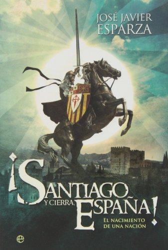 9788499708904: ¡Santiago Y Cierra, España! El Nacimiento De Una Nación (Historia divulgativa)
