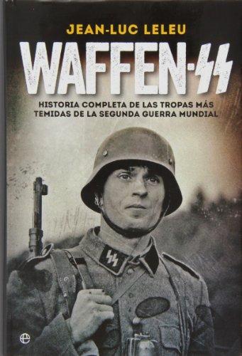 9788499708942: Waffen SS: Historia completa de las tropas más temidas de la Segunda Guerra Mundial