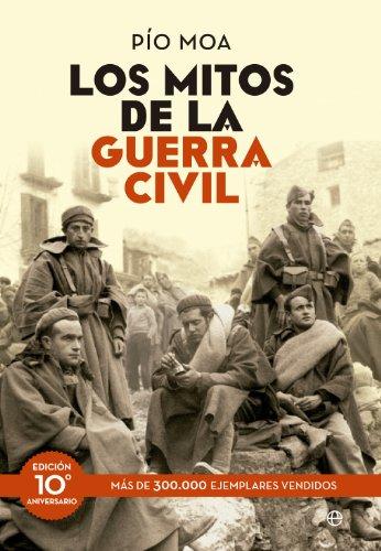 9788499709246: Los mitos de la guerra civil: Edición 10º aniversario (Historia)