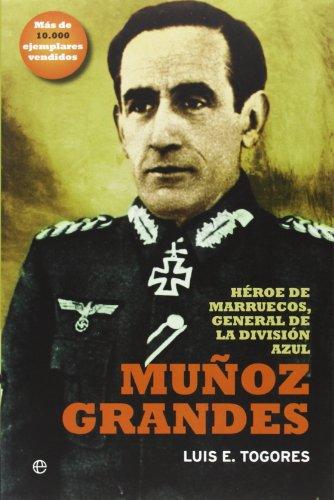 9788499709253: Muñoz Grandes: Héroe de marruecos, general de la División Azul (Historia)