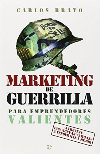 9788499709345: Marketing de guerrilla para emprendedores valientes: Atrévete con nuevas armas a vender más y mejor