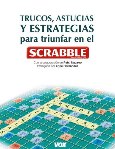 9788499740041: Trucos, astucias y estrategias para triunfar con el Scrabble / Tips, tricks and strategies for success in Scrabble (Spanish Edition)