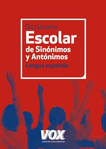9788499740423: Diccionario Escolar de Sinónimos y Antónimos (Vox - Lengua Española - Diccionarios Escolares)