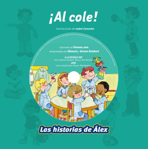9788499740485: Al cole! / To School! (Las Historias De Alex / Alex's Stories) (Spanish Edition)
