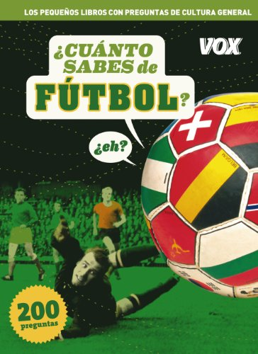 9788499740577: Cuanto sabes de futbol? eh? / How much do you know about Soccer? (Spanish Edition)