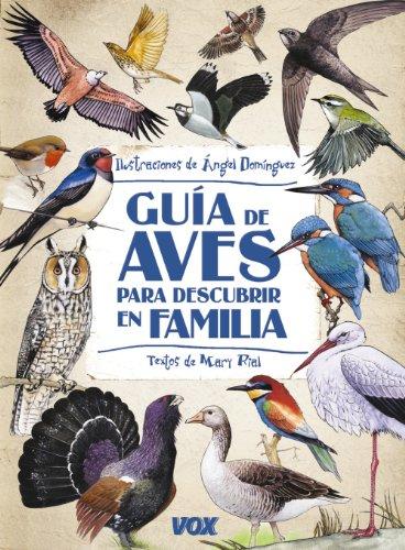 Guía de aves para descubrir en familia / Bird guide to Discovery in Family (Spanish Edition): Mary ...