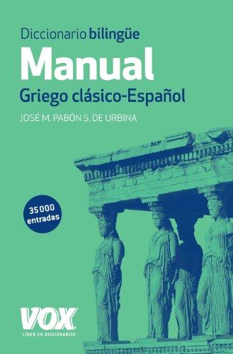 9788499741482: Diccionario Manual Griego. Griego Clasico - Espanol [ Classical Greek and Spanish Dictionary ] (Spanish Edition)