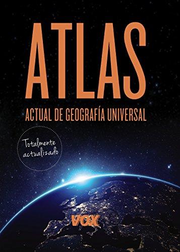ATLAS ACTUAL DE GEOGRAFÍA UNIVERSAL VOX: LAROUSSE EDITORIAL