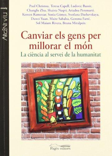 9788499751436: Canviar els gens per millorar el món: La ciència al servei de la humanitat (Argent Viu)