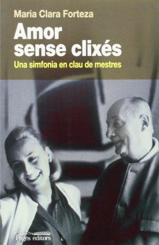 9788499752488: Amor sense clixés: Una simfonia en clau de mestres (Guimet)