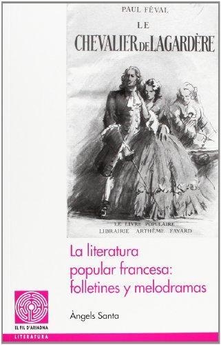 9788499753034: La literatura popular francesa: folletines y melodramas (Fil d'Ariadna)