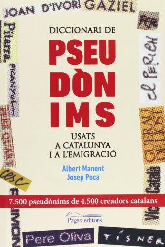 9788499753089: Diccionari de pseudònims usats a Catalunya i a l'emigració (Monografies)