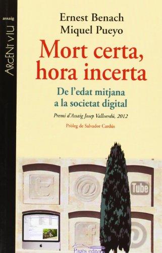 9788499753188: Mort Certa, Hora Incerta. De L'Edat Mitjana A La Societat Digital (Argent Viu)