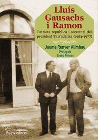 9788499756103: Lluís Gausachs i Ramon: Patriota republicà i secretari del president Tarradellas (1954-1977) (Guimet) (Catalan Edition)