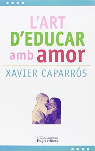 9788499757780: Art d'educar amb amor, L' (L'Expert)