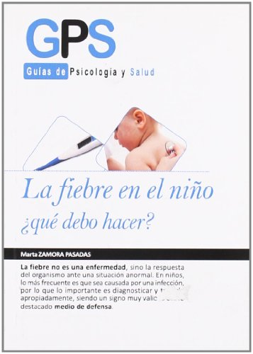 La fiebre en el nino / Fever in Child: Que debo hacer? / What Should I Do? (Guias De ...