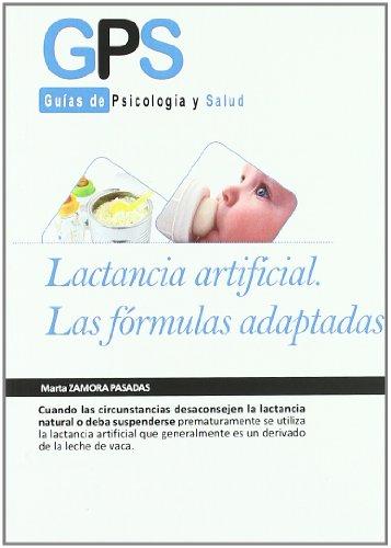 9788499762685: Lactancia artificial / Artificial Feeding: Las fomulas aaptadas / Adapted Formulas (Guias De Psicologia Y Salud / Psychology and Health Guides) (Spanish Edition)