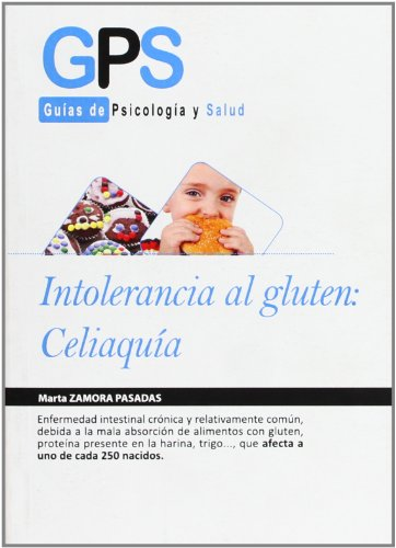 9788499763484: Intolerancia al gluten / Gluten Intolerance: Celiaquia / Celiac Disease (Guias De Psicologia Y Salud / Psychology and Health Guides) (Spanish Edition)