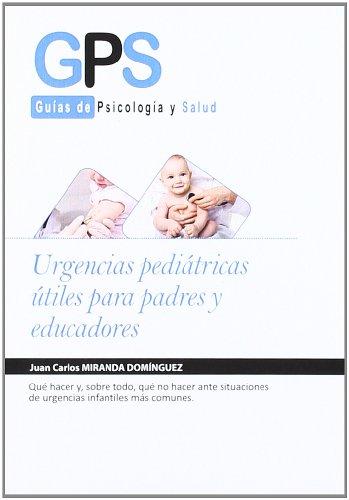 9788499769462: Urgencias Pediatricas Utiles Para Padres Y Educadores (Gps - Guias De Psicologia Salud)