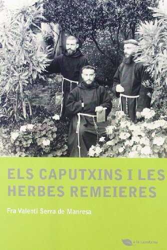 9788499790701: Els caputxins i les herbes remeieres (A la caputxina)