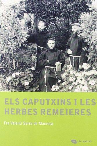 Els caputxins i les herbes remeieres (Paperback): Valentí Serra de