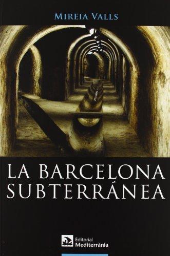 9788499791173: La Barcelona subterránea