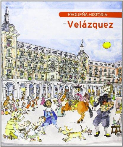 9788499792408: Pequenas Historias: Pequena Historia De Velazquez (Spanish Edition)