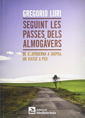 9788499792569: Seguint les passes dels almogàvers: De Blanquerna a Shipka, un viatge a peu