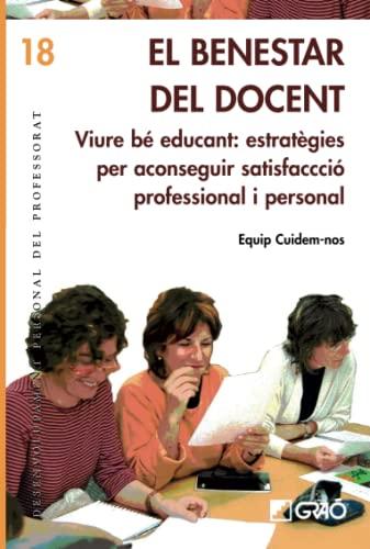 El benestar del docent : viure bé educant : estratègies per aconseguir satisfacci&...