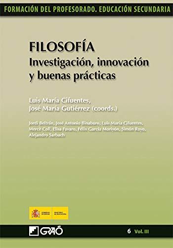 9788499800158: Filosofía. Investigación, innovación y buenas prácticas: 063 (Formacion Profesorado-E.Secun.)