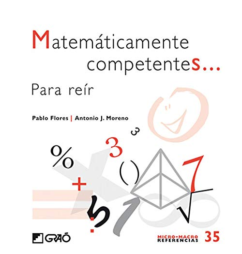 9788499803609: Matemáticamente competentes...: Para reír (MICRO-MACRO REFERENCIAS)