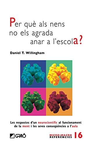 9788499803708: Per què als nens no els agrada anar a l'escola?: Les respostes d'un neurocientífic al funcionament de la ment i les seves conseqüències a l'aula (MICRO-MACRO REFERENCIES)