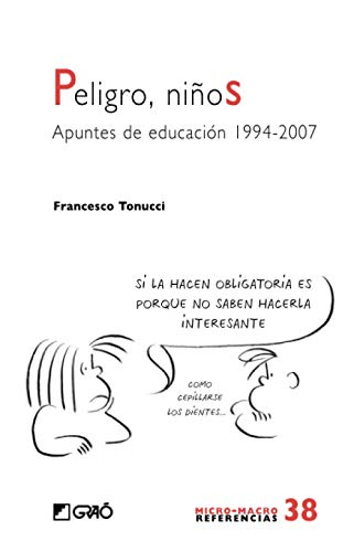 Peligro, niños. Apuntes de educacion 1994-2007: Tonucci, Francesco