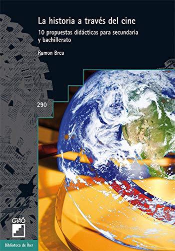 9788499804651: La historia a través del cine: 10 propuestas didácticas para secundaria y bachillerato (BIBLIOTECA DE IBER) - 9788499804651