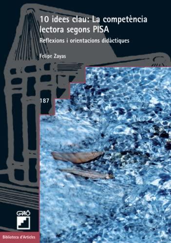 9788499804750: 10 idees clau: la competència lectora segons PISA: reflexions i orientacions didàctiques