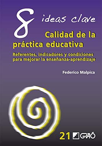 9788499804774: 8 ideas clave: calidad de la práctica educativa