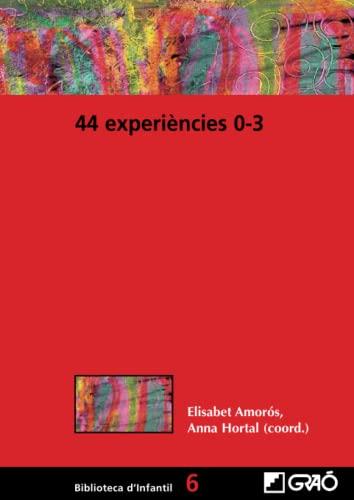 9788499804798: 44 Experiències 0-3: 006 (Biblioteca D´Infantil)
