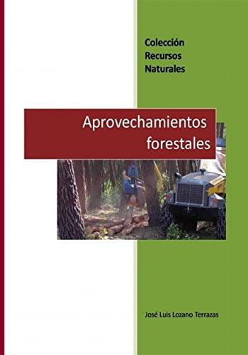 9788499810751: Aprovechamientos forestales