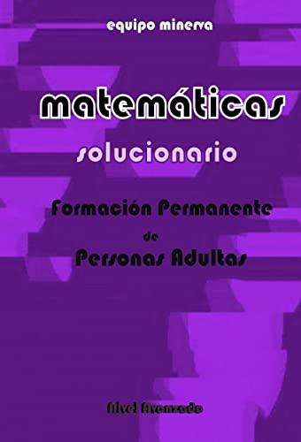 9788499816449: Matemáticas. Formación Permanente de Personas Adultas. SOLUCIONARIO de Nivel Avanzado